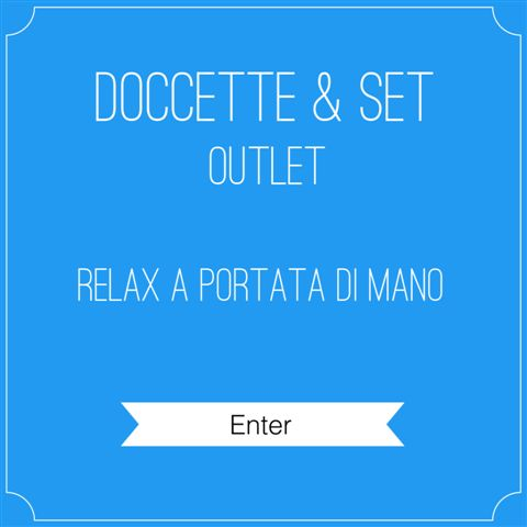 OUTLET DOCCETTE & SET
