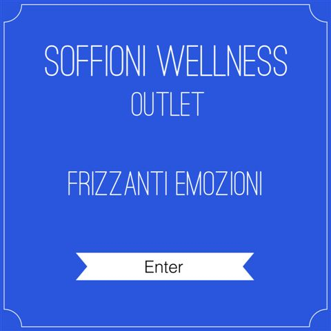 OUTLET SOFFIONI WELLNESS