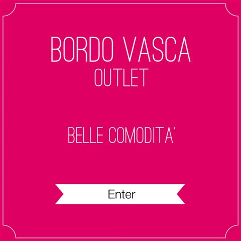 OUTLET BORDO VASCA